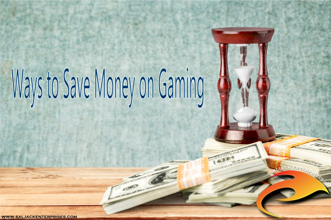 Ways to Save Money on Gaming. Presented by Saljack Enterprises. Gaming. Media & Entertainment.