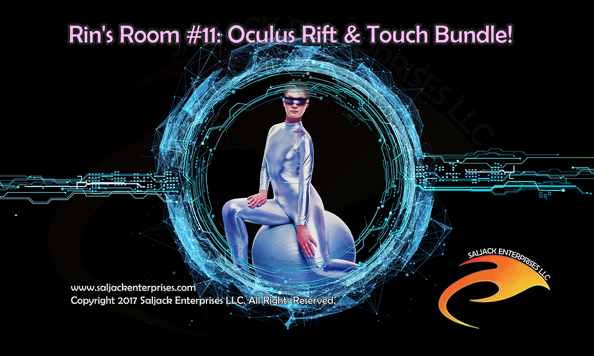 Rin's Room #11: Oculus Rift & Touch Bundle! Presented by Saljack Enterprises. Gaming. Animation. Media. Entertainment. Woman Owned.